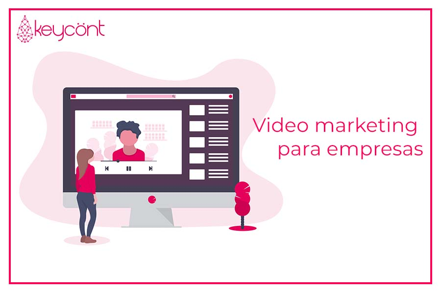 Aumenta tus ventas con el video marketing para empresas